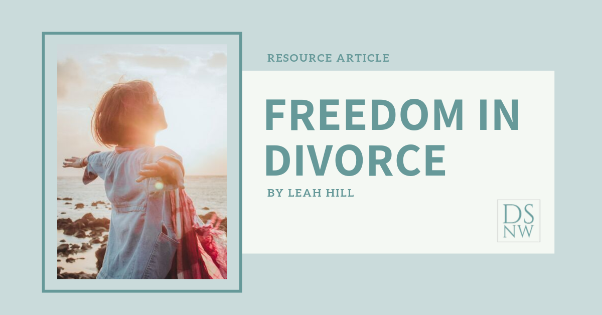 Freedom in Divorce | Divorce Strategies Northwest