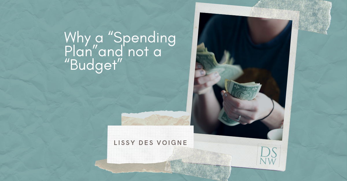 "Why a ""Spending Plan""and not a ""Budget"" 