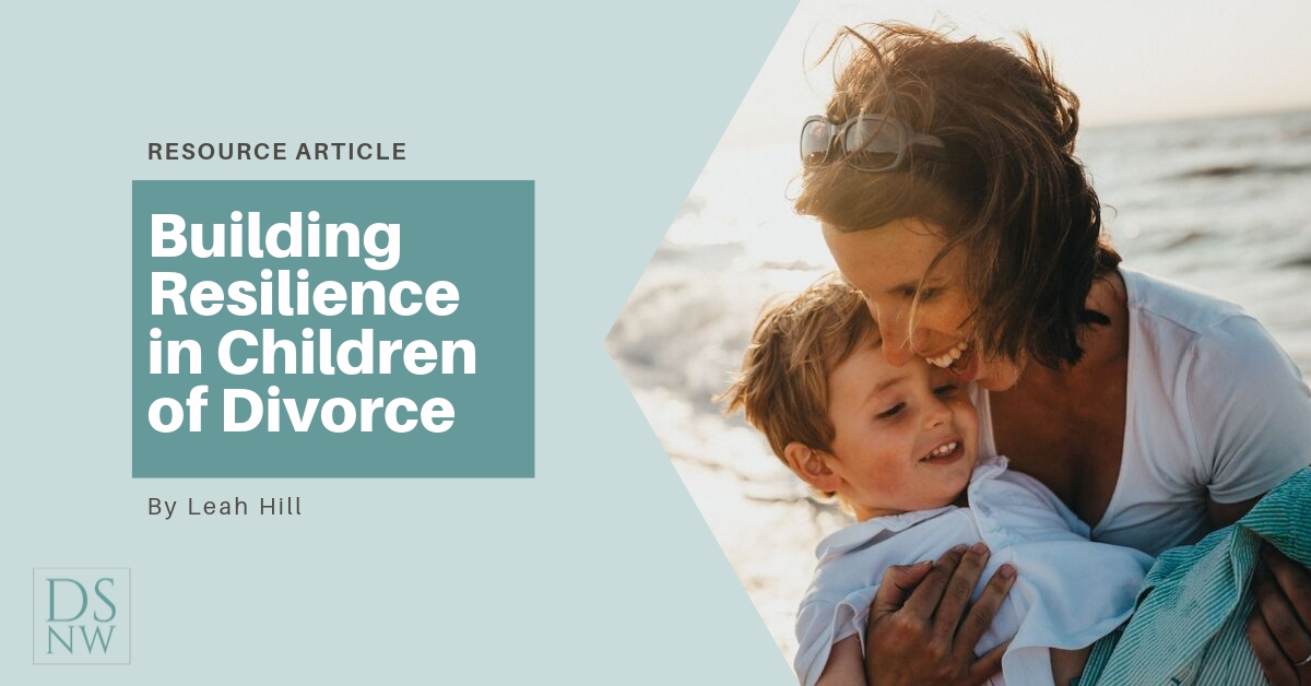 Building Resilience in Children of Divorce