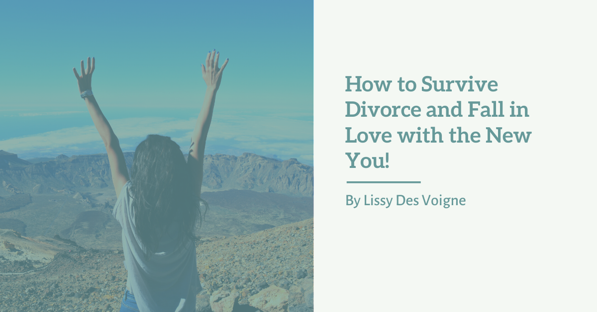 How to Survive Divorce and Fall in Love with the New You | Divorce Strategies Northwest
