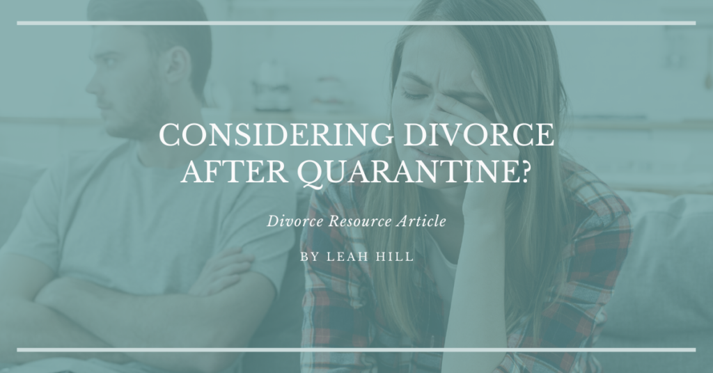 Considering Divorce After Quarantine? | Divorce Strategies Northwest