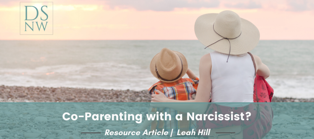 Co-Parenting with a Narcissist? | Divorce Strategies Northwest