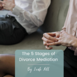 The 5 Stages of Divorce Mediation | Divorce Strategies Northwest