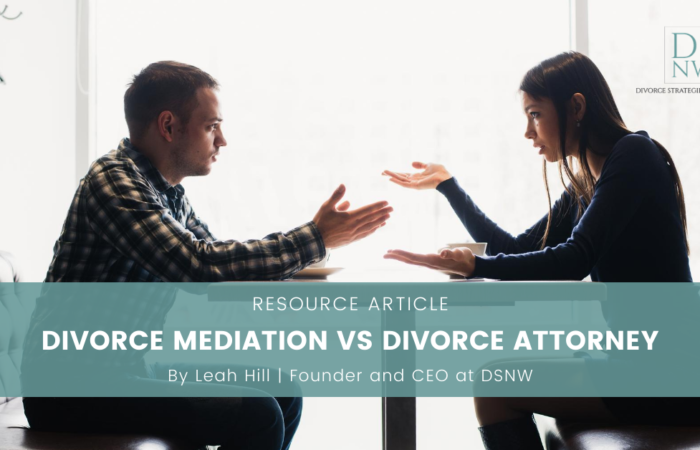 Divorce Mediation vs Divorce Attorney in Seattle and Bellevue | Divorce Strategies Northwest