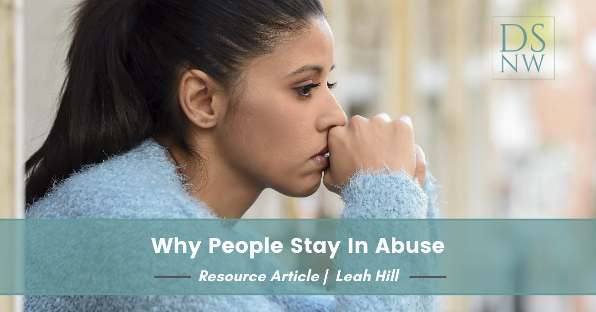 Why People Stay In Abuse | Divorce Strategies Northwest