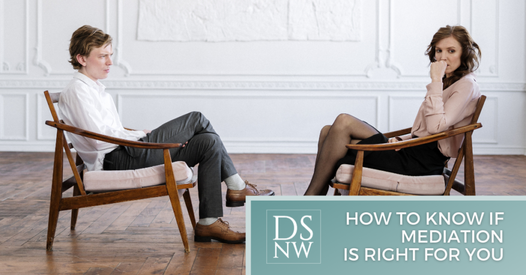 How to Know if Mediation is Right for You | Divorce Strategies Northwest