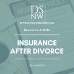 Insurance After Divorce | Divorce Strategies NW